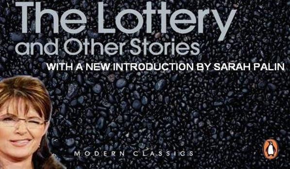 "False Starts #3: Sarah Palin Introduces Shirley Jackson's ""The Lottery and Other Stories"""